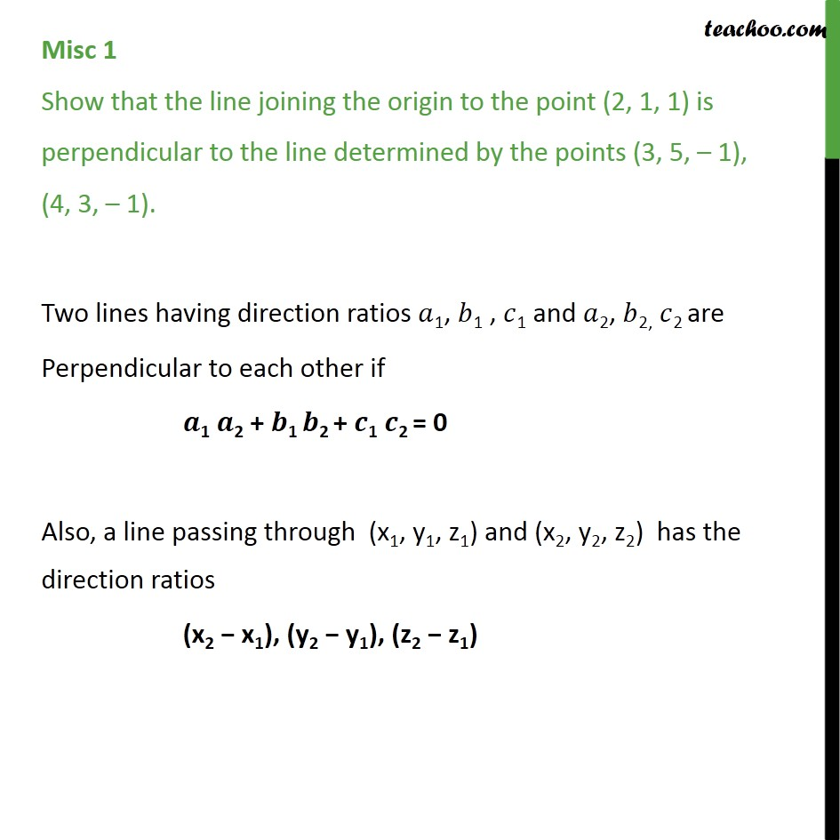 Misc 1 - Show line joining origin to (2, 1, 1) is perpendicular - Angle between two lines - Direction ratios or cosines