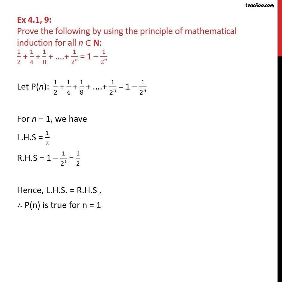 Ex 4.1, 9 - Prove 1/2 + 1/4 + 1/8 + ... + 1/2n = 1 - 1/2n - Ex 4.1