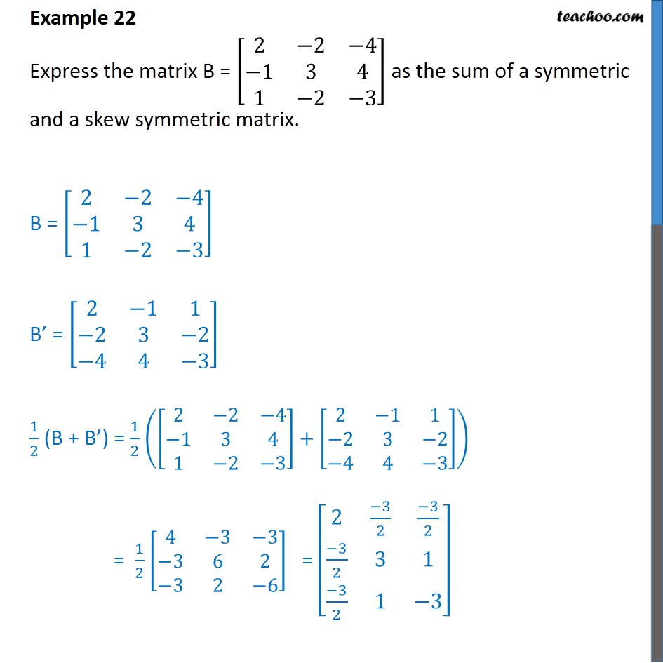 Example 22 - Express matrix B as sum of symmetric and skew - Symmetric and skew symmetric matrices