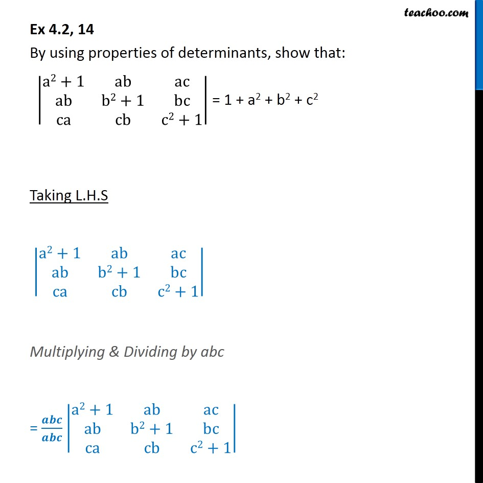 Ex 4.2, 14 - Using properties |a2+1 ab| = 1 + a2 + b2 + c2 - Using Property 5 (Determinant as sum of two or more determinants)