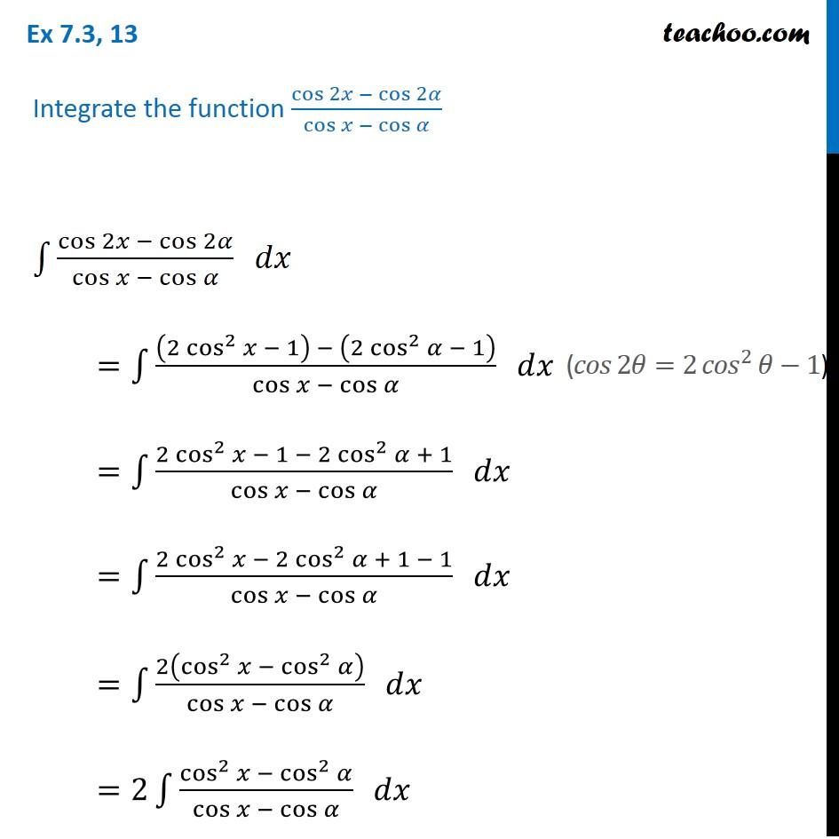 Ex 7.3, 13 - Integrate cos 2x - cos 2a / cos x - cos a - Ex 7.3