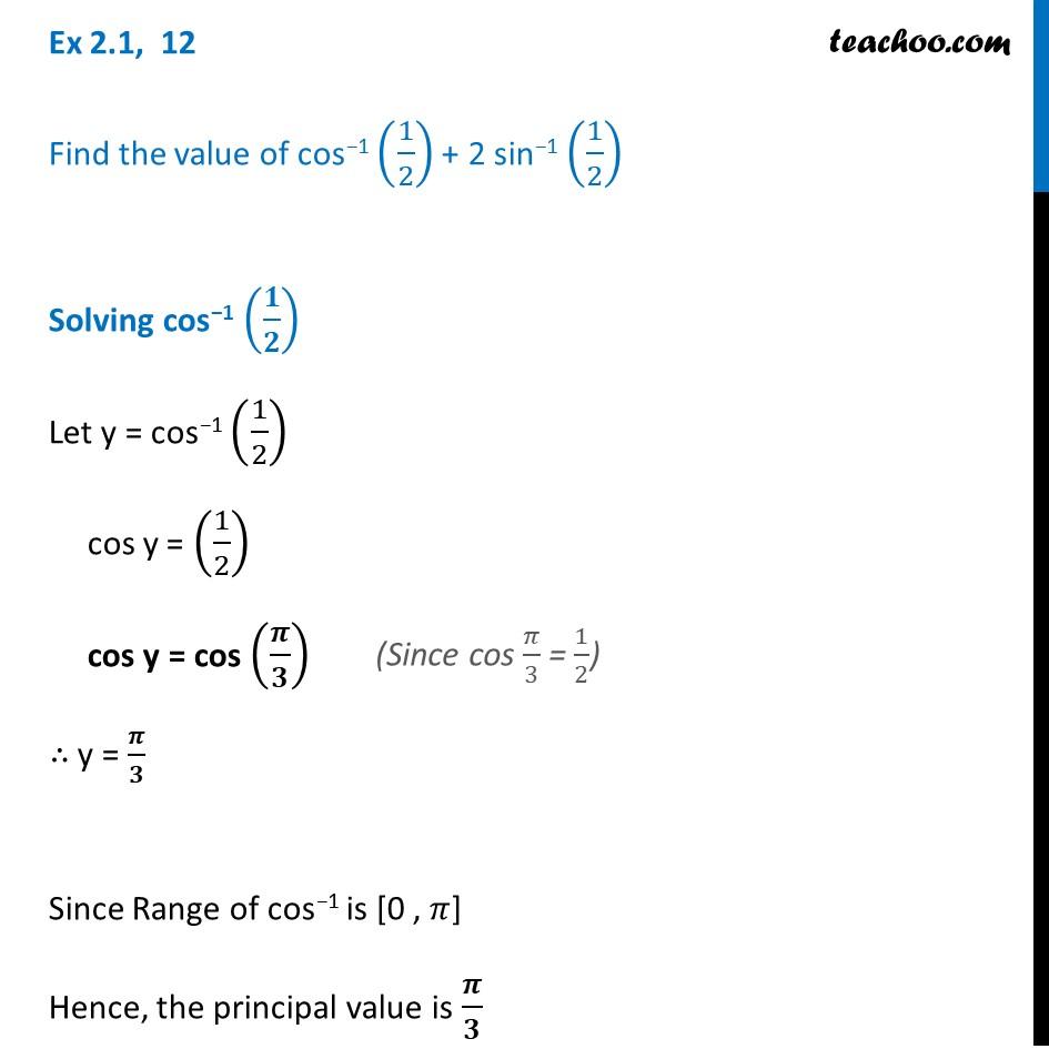 Ex 2.1, 12 - Find valueof cos-1 (1/2) + 2 sin-1 (1/2) - Ex 2.1
