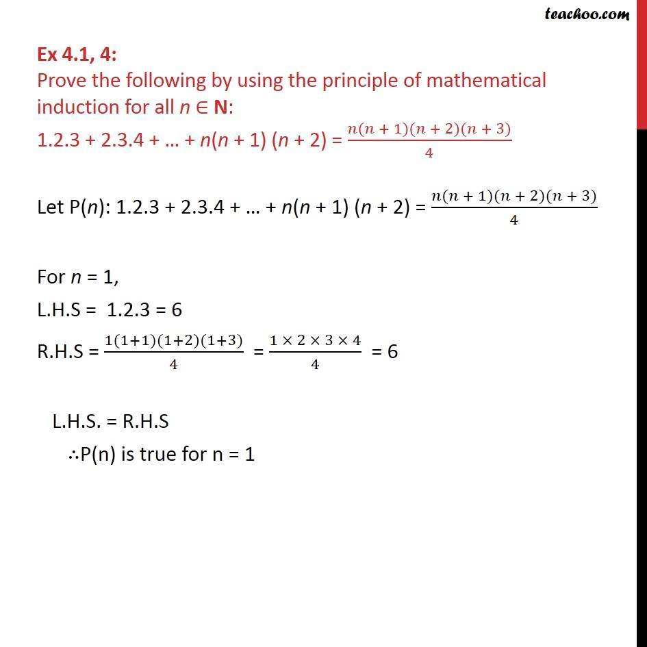 Ex 4.1, 4 - Prove 1.2.3 + 2.3.4 + .. + n(n + 1) (n + 2) = n(n+1) - Equal - Addition