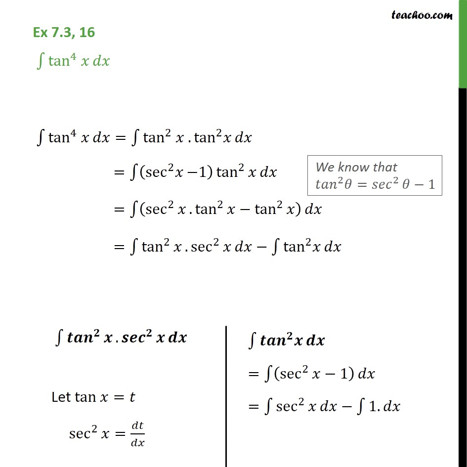 Ex 7.3, 16 - Integrate tan4 x dx - Chapter 7 Class 12 - Integration using trigo identities - sin^2,cos^2 etc formulae