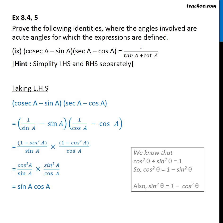Ex 8.4, 5 (ix) - (cosec A - sin A) (sec A - cos A) = 1/tan A + cot A
