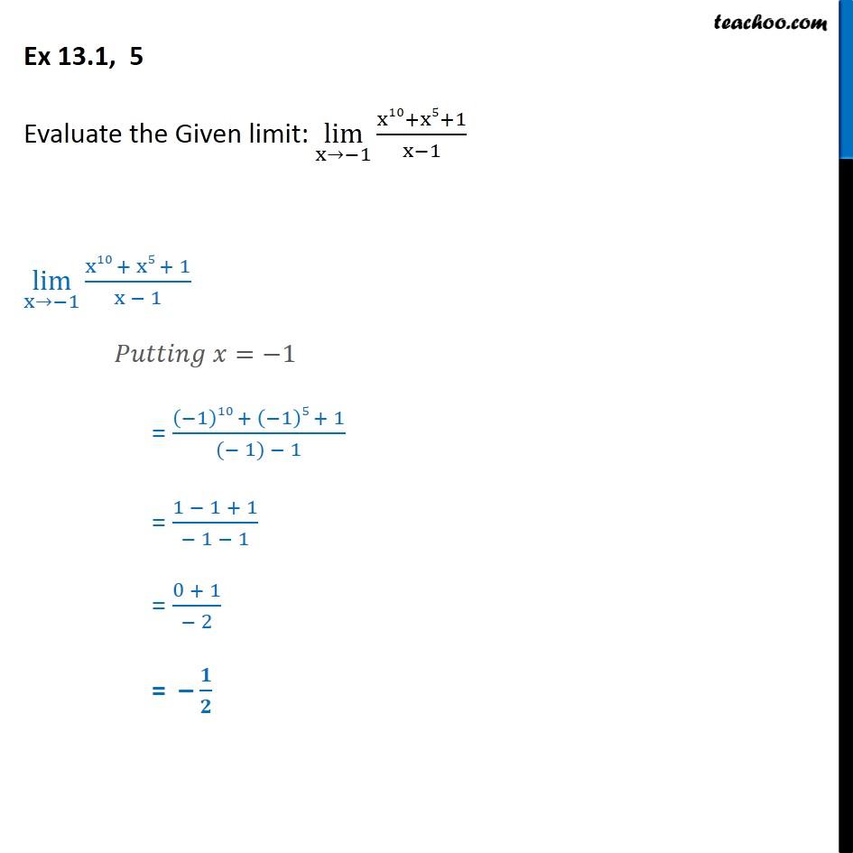 Ex 13.1, 5 - Evaluate:  lim x->-1 x10 + x5 + 1/ x-1 - Limits - Defination