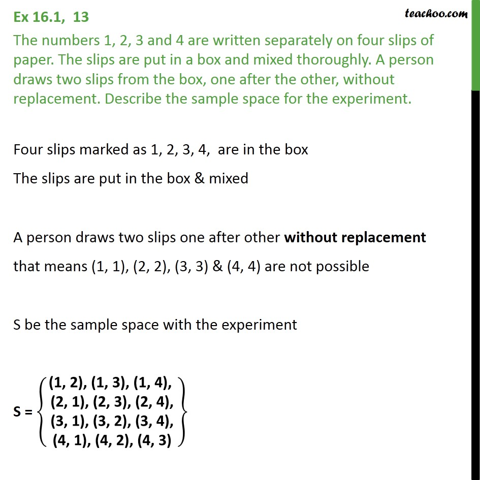 Ex 16.1, 13 - The numbers 1, 2, 3, 4 are written on four slips - Sample Space