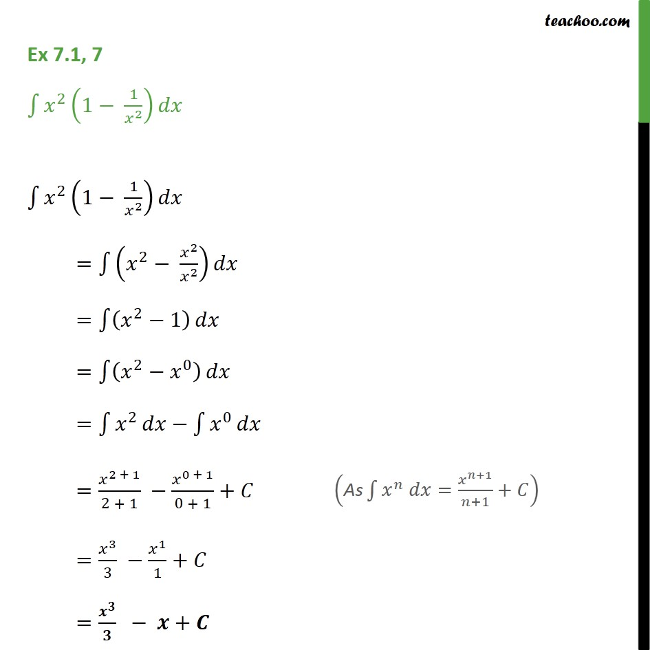 Ex 7.1, 7 - Integrate x2 (1 - 1/x2) dx - Class 12 - Using Formulaes