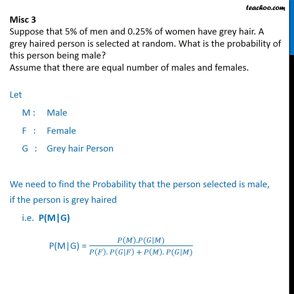 Misc 3 - Suppose 5% of men and 0.25% of women have grey hair - Miscellaneous