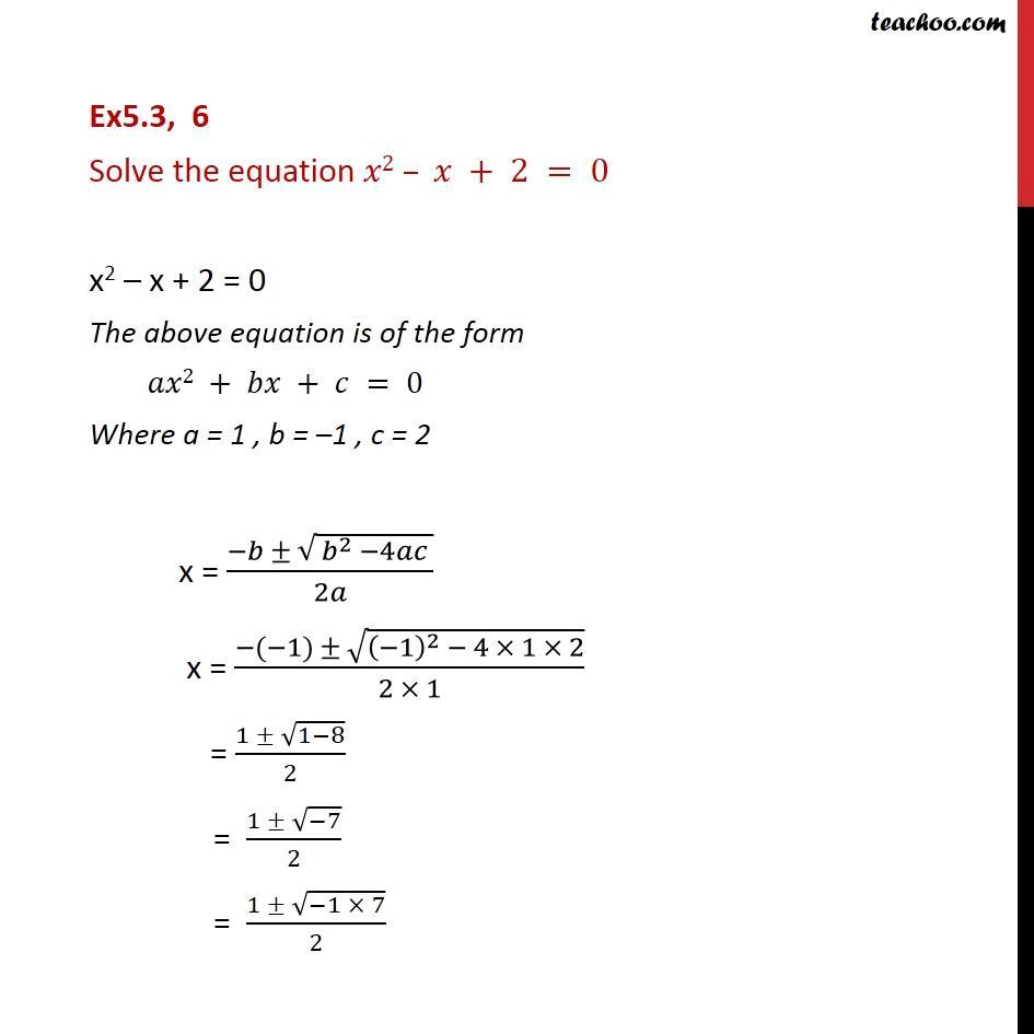 Ex 5.3, 6 - Solve x2 - x + 2 = 0 - Class 11 CBSE - Quadaratic equation