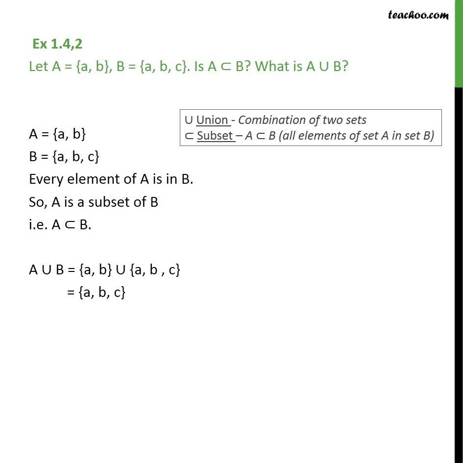 Ex 1.4, 2 - Let A = {a, b}, B = {a, b, c}. Is A subset of B - Ex 1.4