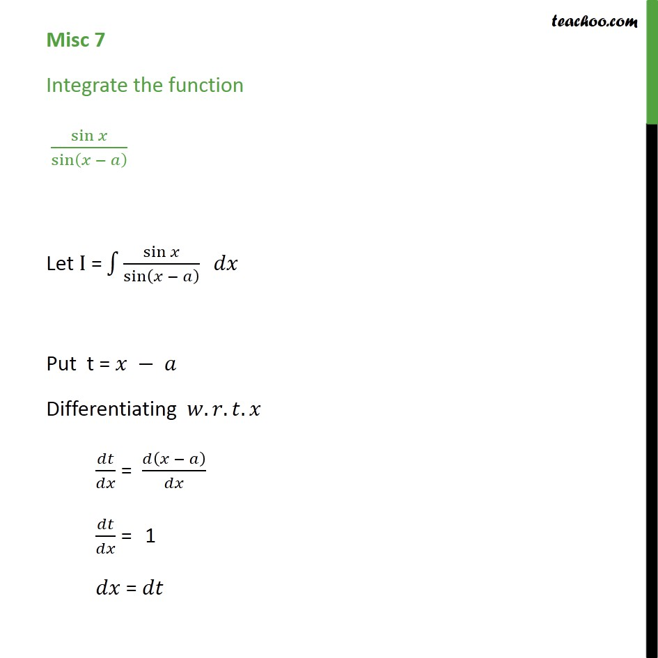 Misc 7 - Integrate sin x / sin (x - a) - Chapter 7 Class 12 - Miscellaneous