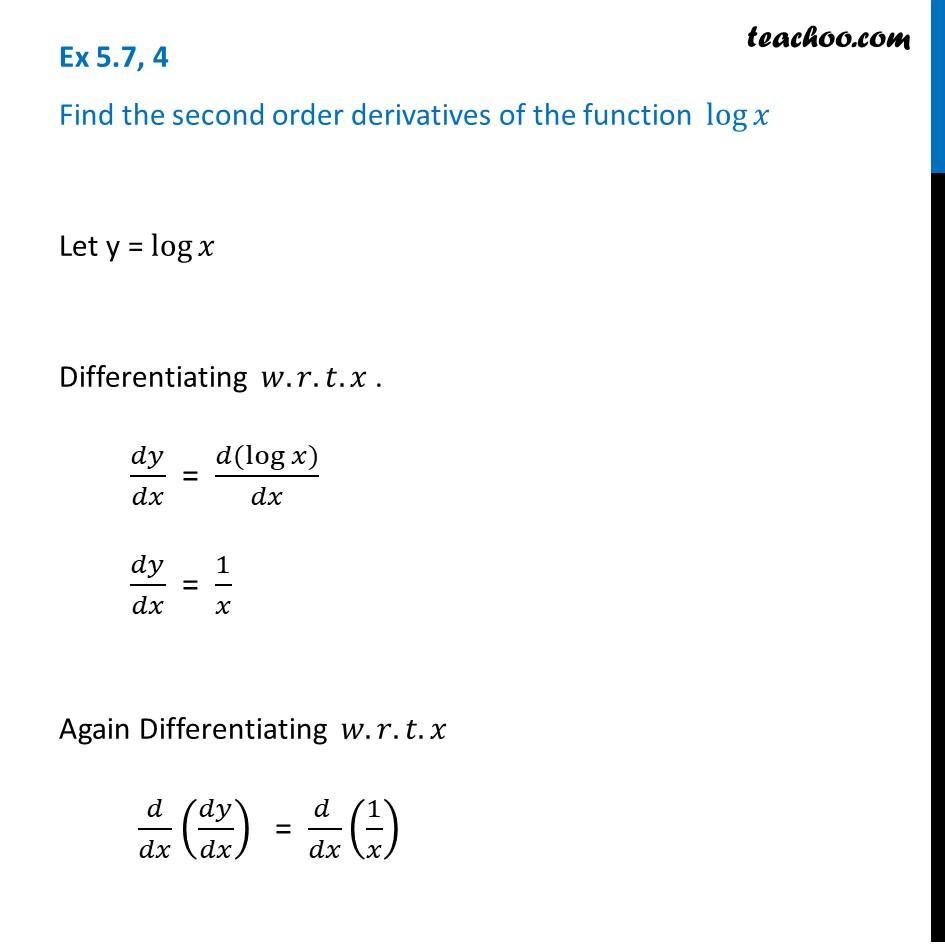 Ex 5.7, 4 - Find second order derivatives of log x - Teachoo