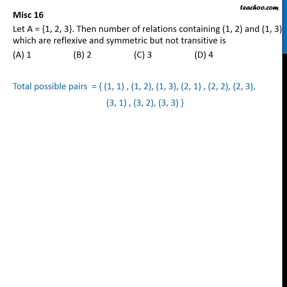 Misc 16 - Let A = {1, 2, 3}. Then number of relations containing - Miscellaneous