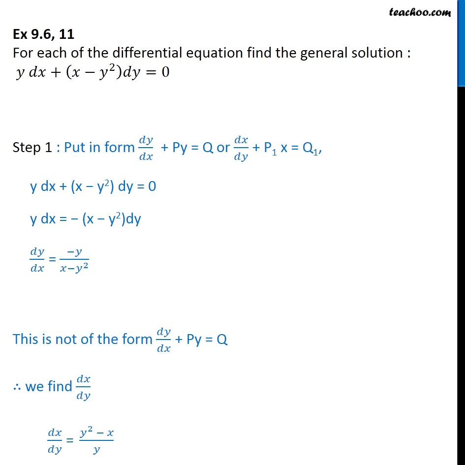 Ex 9.6, 11 - Find general solution: y dx + (x - y2) dy = 0 - Ex 9.6