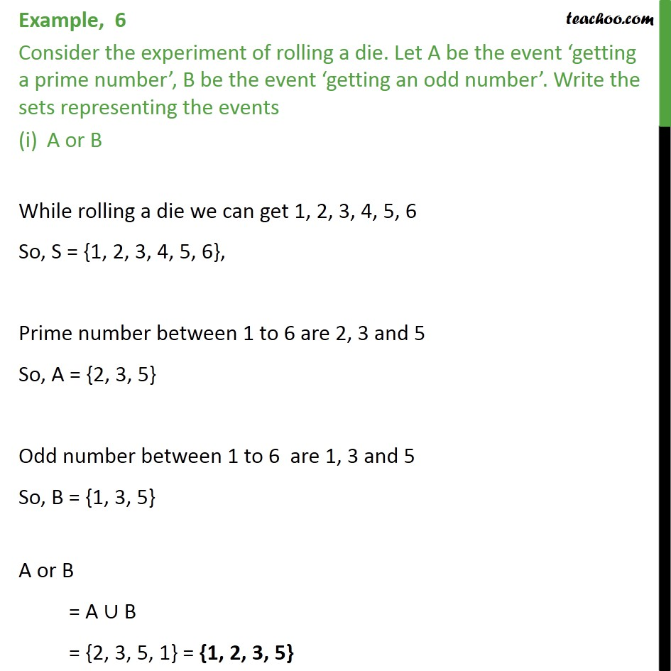 Example 6 - Consider rolling a die. Let A be 'getting a prime - Examples
