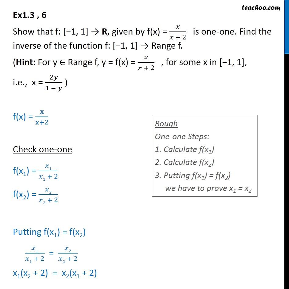 Ex 1.3, 6 - Show f(x) = x/x+2 is one-one. Find inverse of f. - Finding Inverse