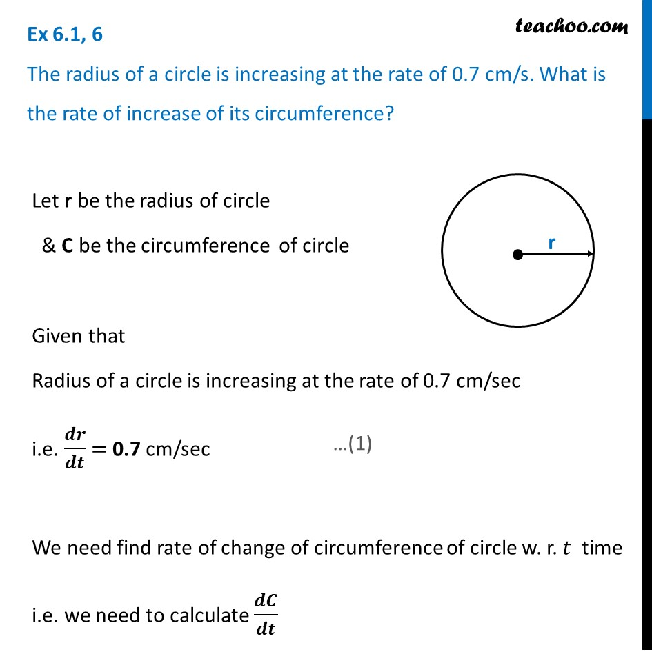 Ex 6.1, 6 - Radius of a circle is increasing at rate of 0.7 cm/s