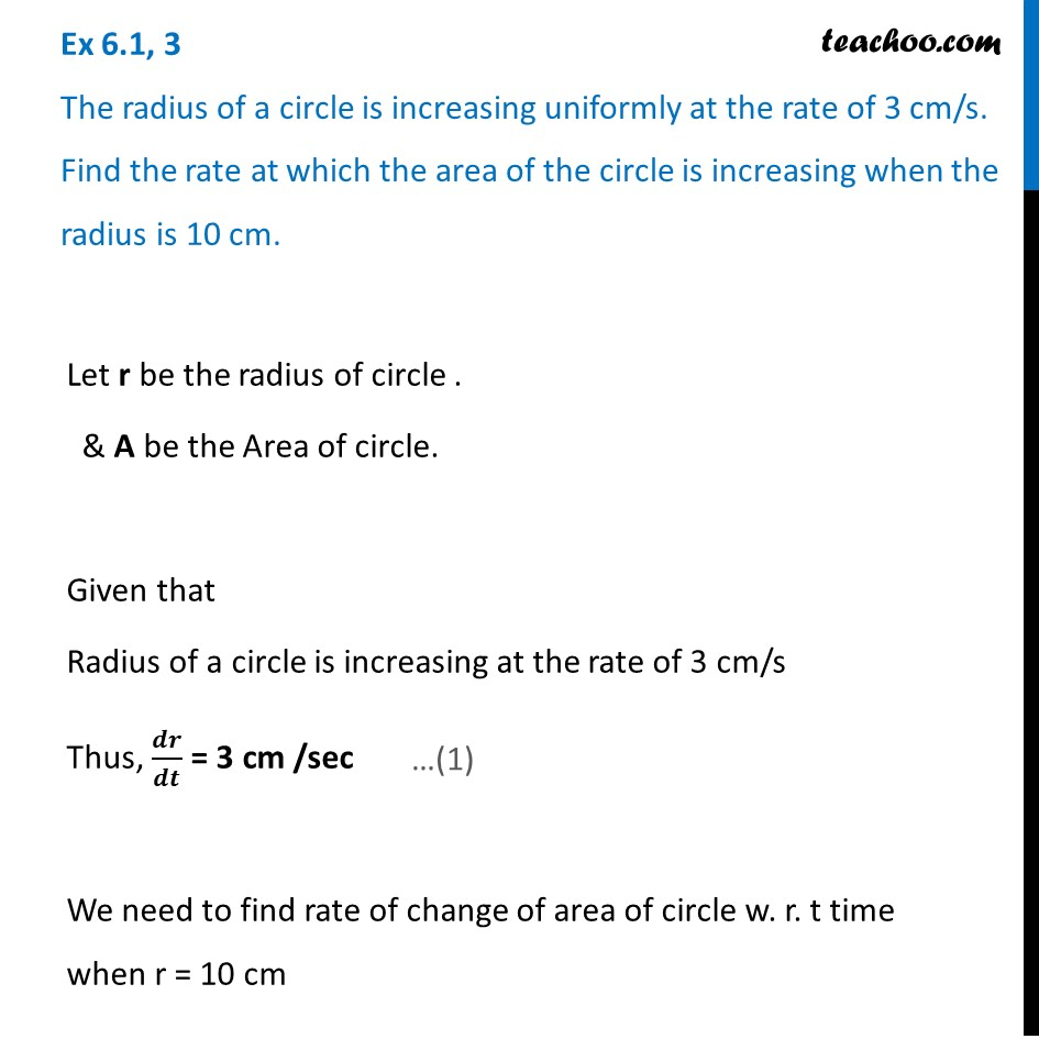 Ex 6.1, 3 - Radius of a circle is increasing uniformly at 3 cm/s
