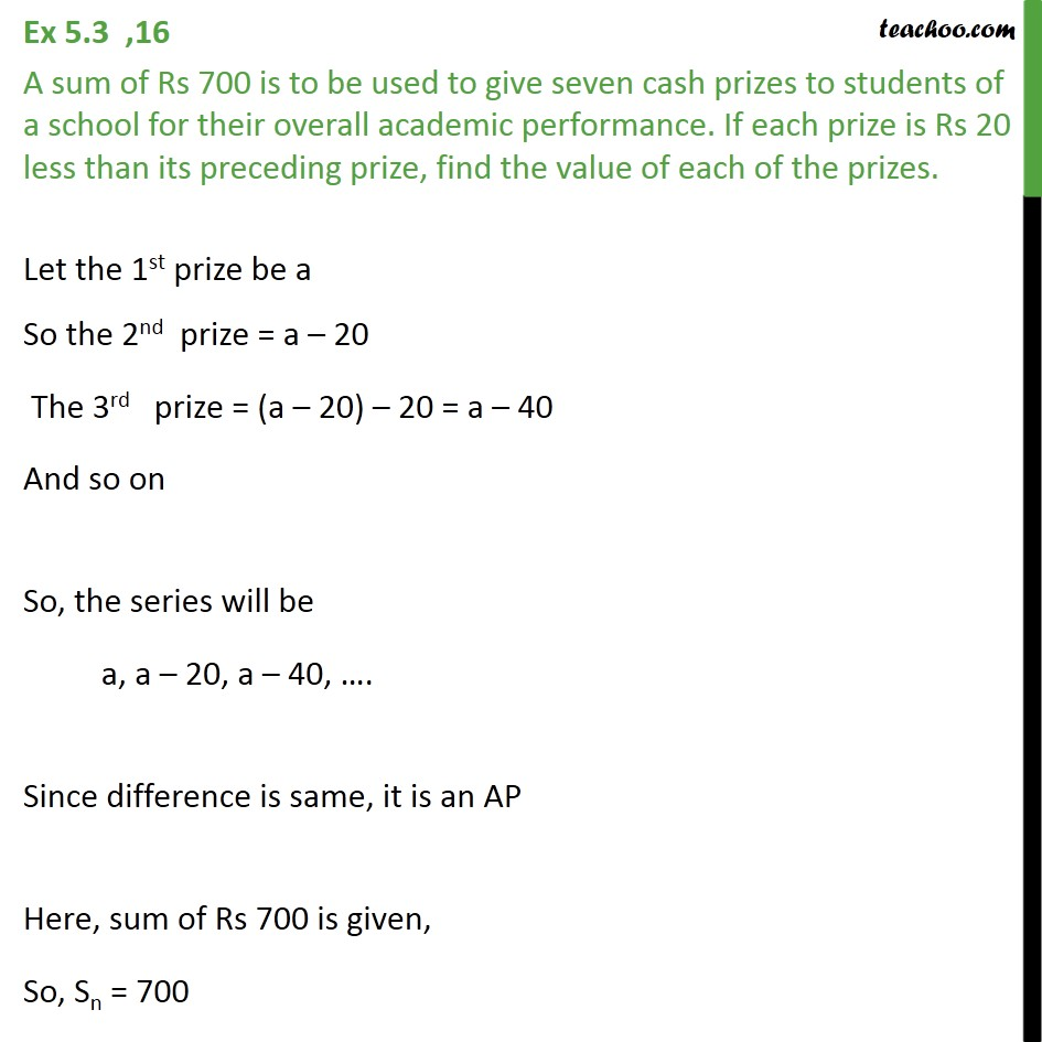 Ex 5.3, 16 - A sum of Rs 700 is to be used to give seven - Ex 5.3