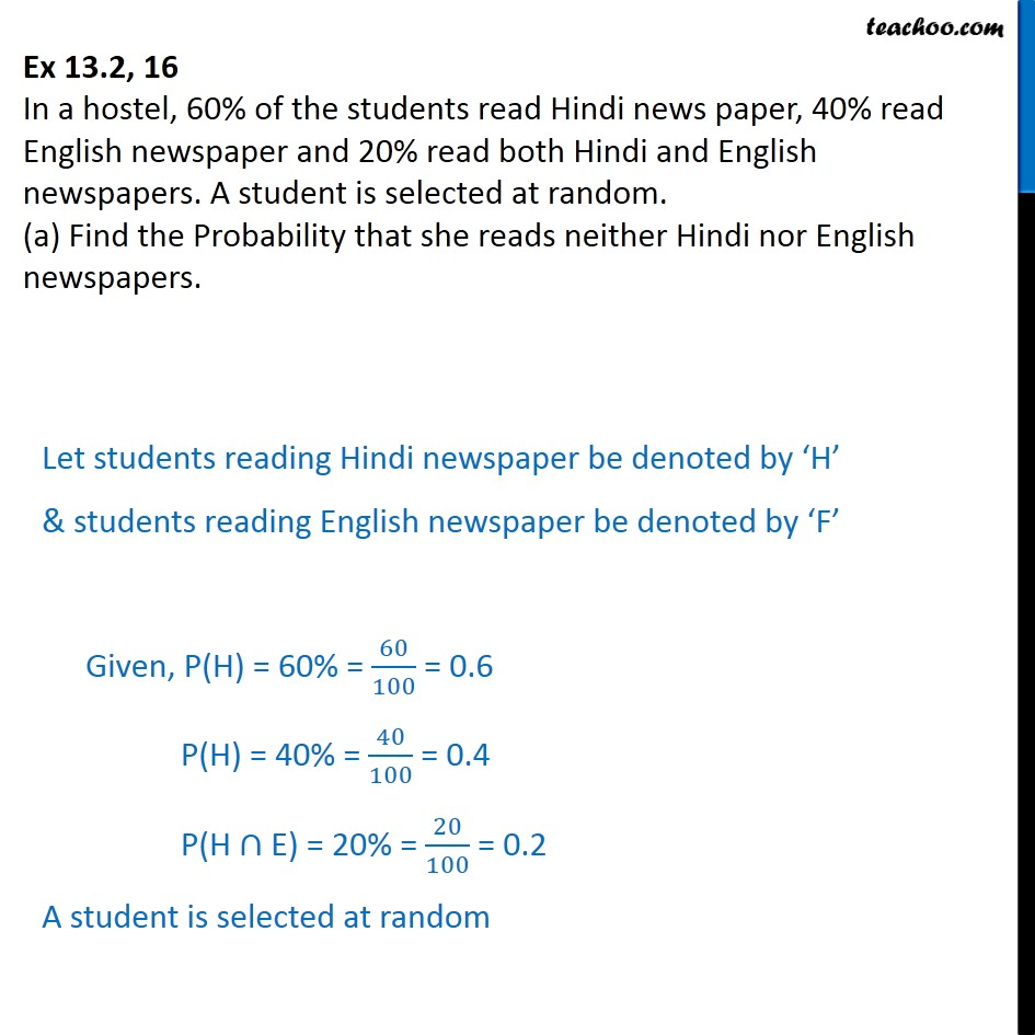Ex 13.2, 16 - In hostel, 60% of students read Hindi newspaper - Conditional Probability - Statement