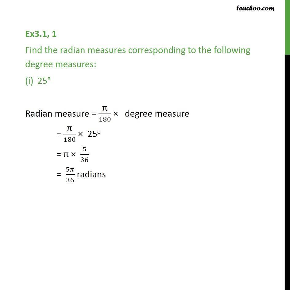 Ex 3.1, 1 - Find radian of degree measures: 25, -47 30', 520 - Ex 3.1