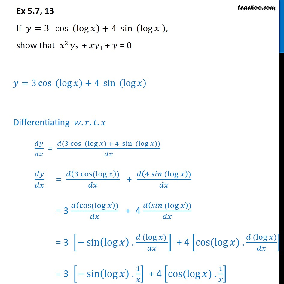 Ex 5.7, 13 - If y = 3 cos (log x) + 4 sin (log x), show - Ex 5.7
