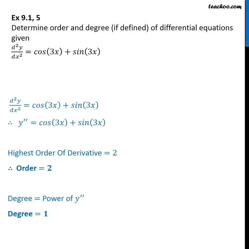 Ex 9.1, 5 - Determine order, degree d2y/dx2 = cos(3x) + sin(3x) - Order and Degree