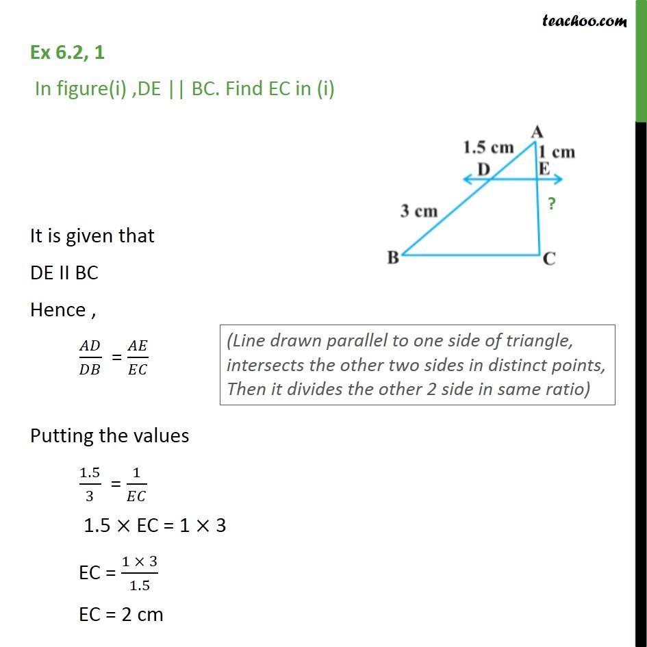 Ex 6.2, 1 - In figure (i) DE || BC. Find EC (ii) Find AD - Theorem 6.1