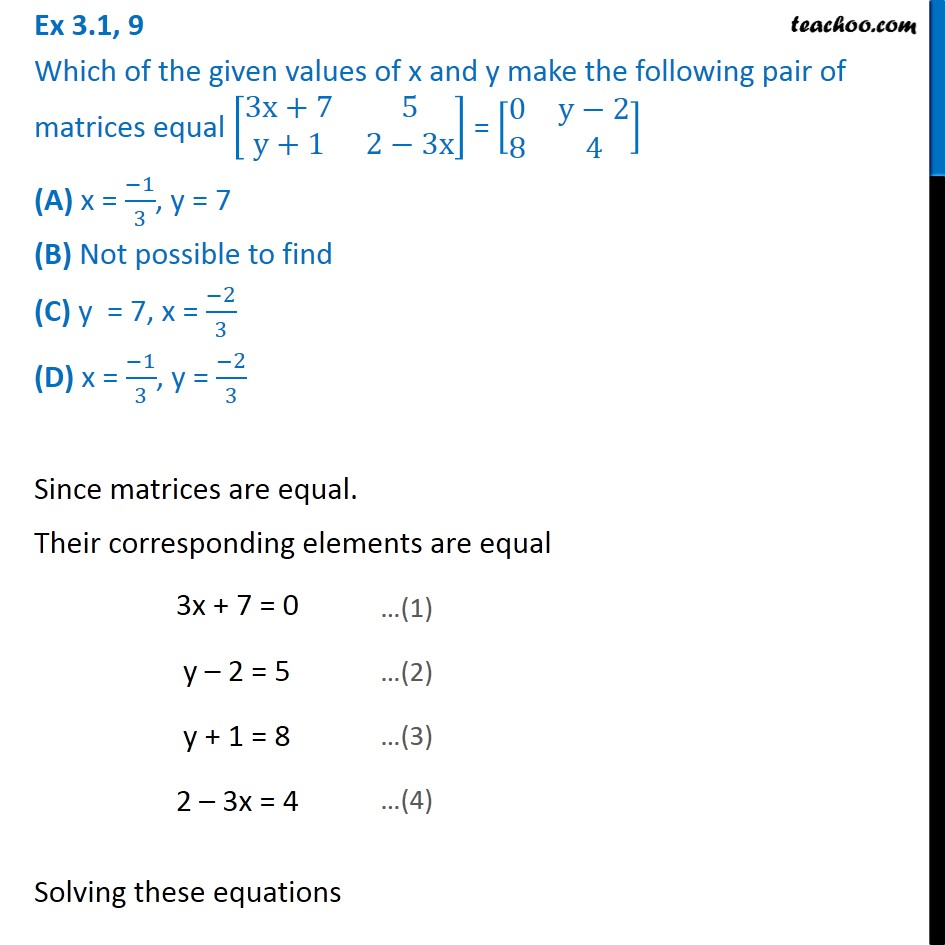 Ex 3.1, 9 - Which of x, y make the pair of matrices equal