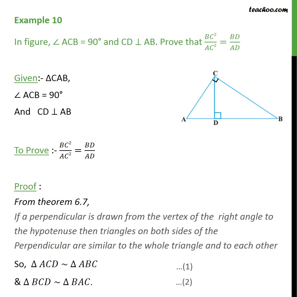 Example 10 - ACB = 90 and CD perpendicular AB. Prove BC2/AC2 - Examples