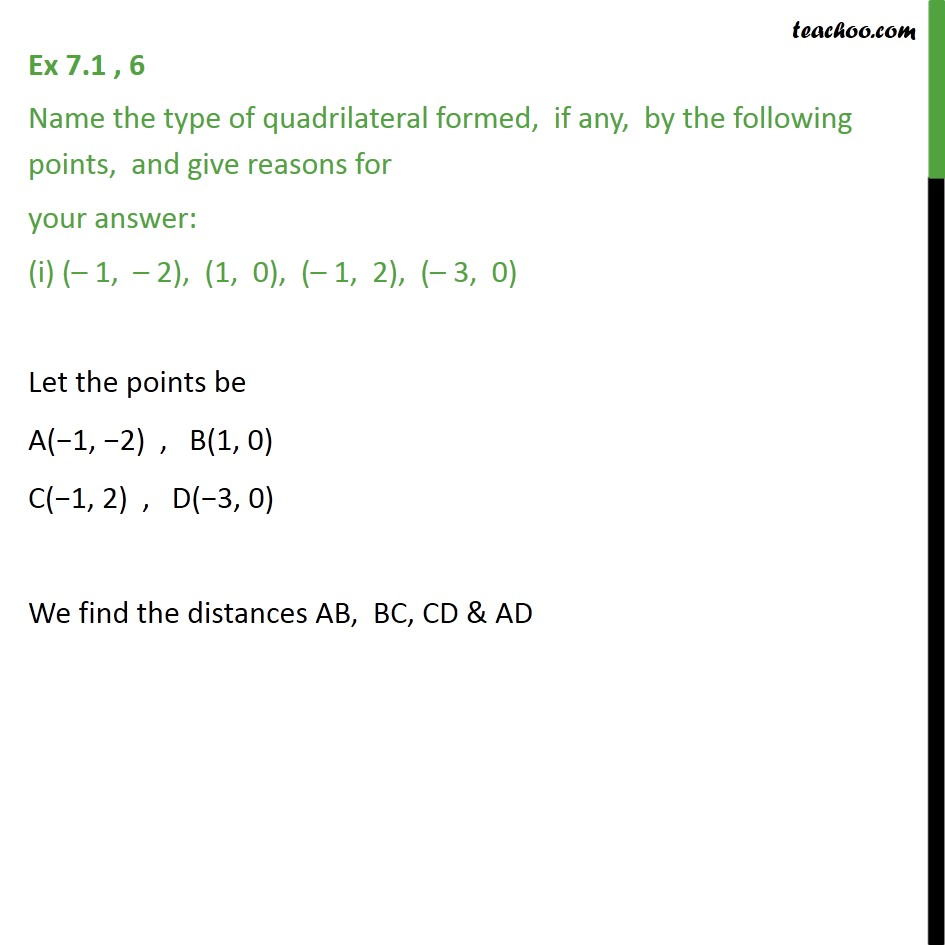 Ex 7.1, 6 - Name the type of quadrilateral formed by points - Ex 7.1