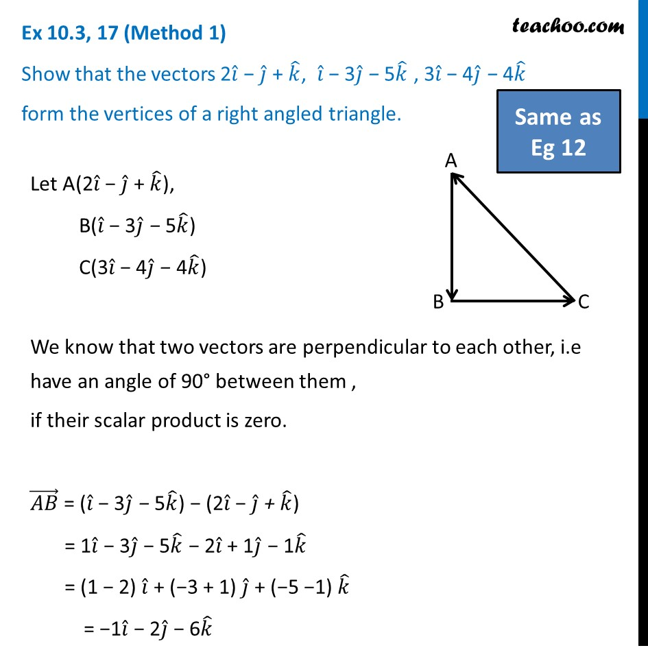 Ex 10.3, 17 - Show vectors form vertices of right angled triangle