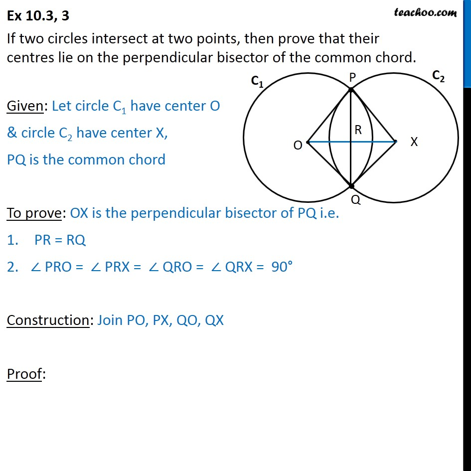 Ex 10.3, 3 - If two circles intersect at two points - Circle through 3 points