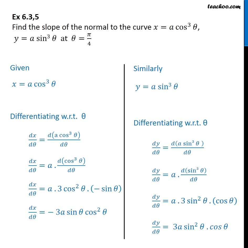 Ex 6.3, 5 - Find slope of normal x = a cos3, y = a sin3 - Finding slope of tangent/normal