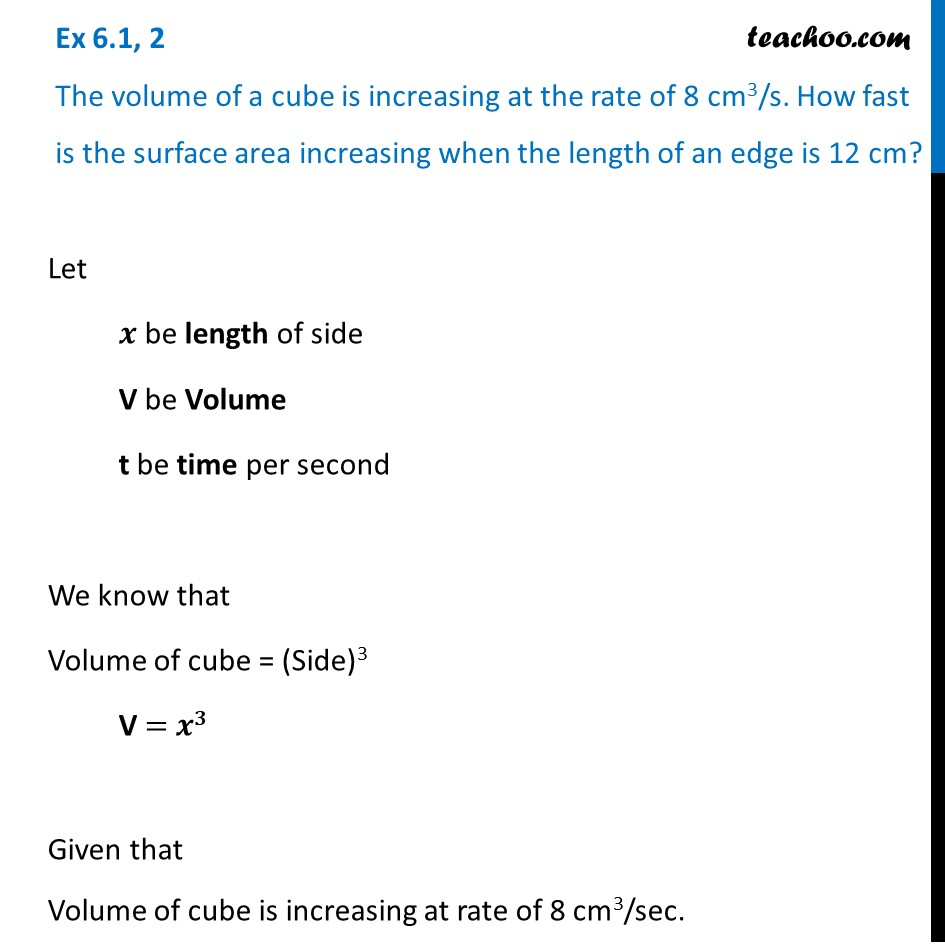 Ex 6.1, 2 - Volume of a cube is increasing at 8 cm3/s. How fast