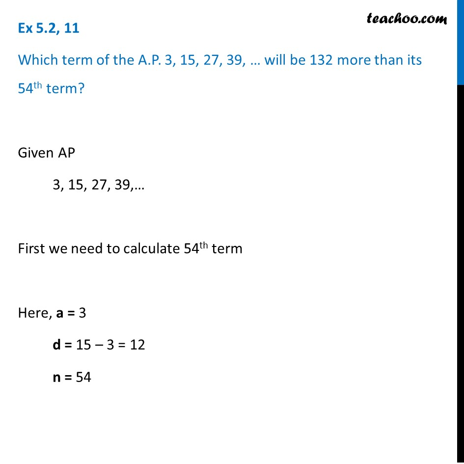 Ex 5.2, 11 - Which term of AP 3, 15, 27, 39,... will be 132