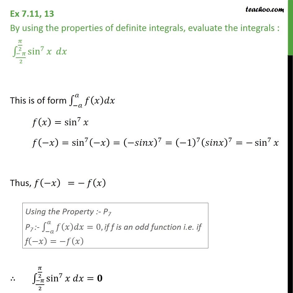 Ex 7.11, 13 - Using properties of definite integrals sin7 x dx - Definate Integration by properties - P7