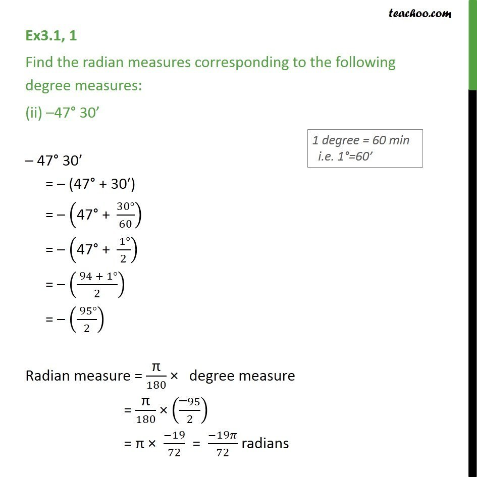 Ex 3 1, 1 - Find radian of degree measures: 25, -47 30', 520