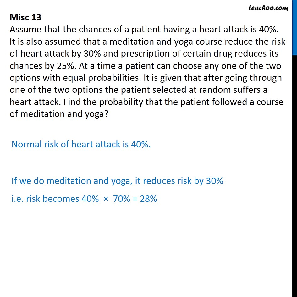 Misc 13 - Assume chances of a patient having heart attack is 40% - Miscellaneous