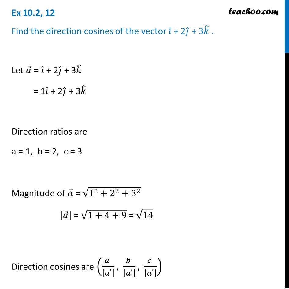 Ex 10.2, 12 - Find direction cosines of i + 2j + 3k - Ex 10.2