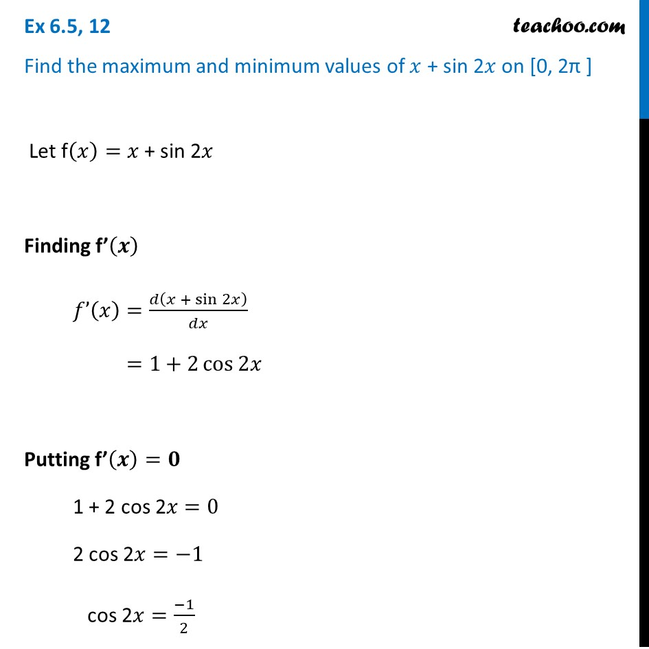 Ex 6.5, 12 - Find max and min of x + sin 2x on [0, 2pi] - Ex 6.5