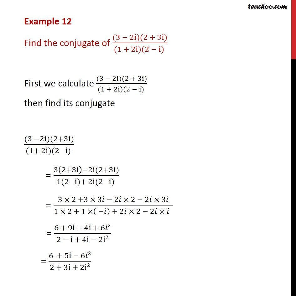 Example 12 - Find conjugate of (3 - 2i)(2 + 3i)/(1 + 2i) - Conjugate