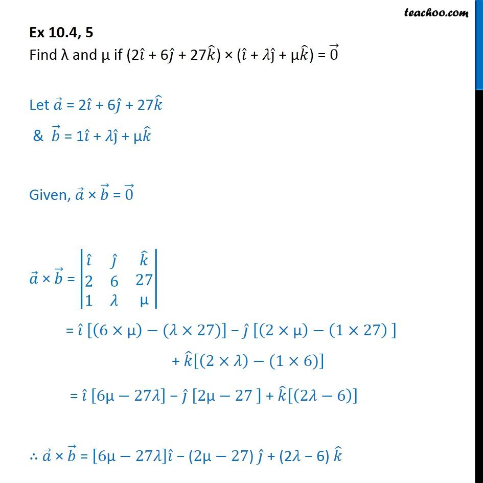 Ex 10.4, 5 - Find if (2i + 6j + 27k) x (i + j + k) = 0 - Ex 10.4