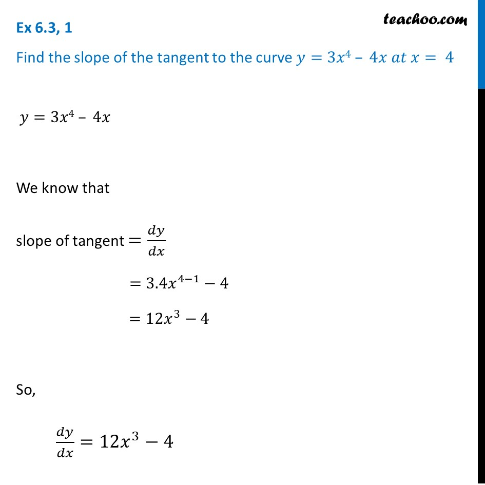 Ex 6.3, 1 Class 12 Maths - Find slope y = 3x^4 - 4x at x = 5