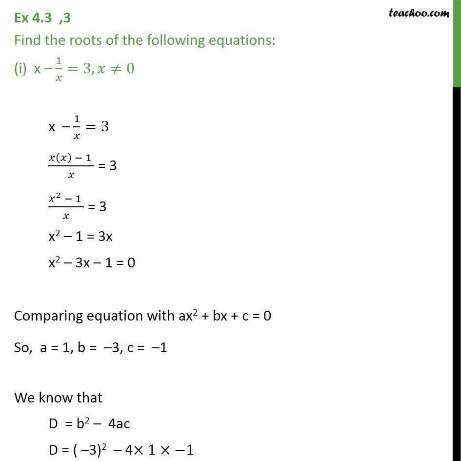 Ex 4.3, 3 - Find roots of (i) x - 1/x = 3 (ii) 1/x+4 - 1/x-7 - Ex 4.3