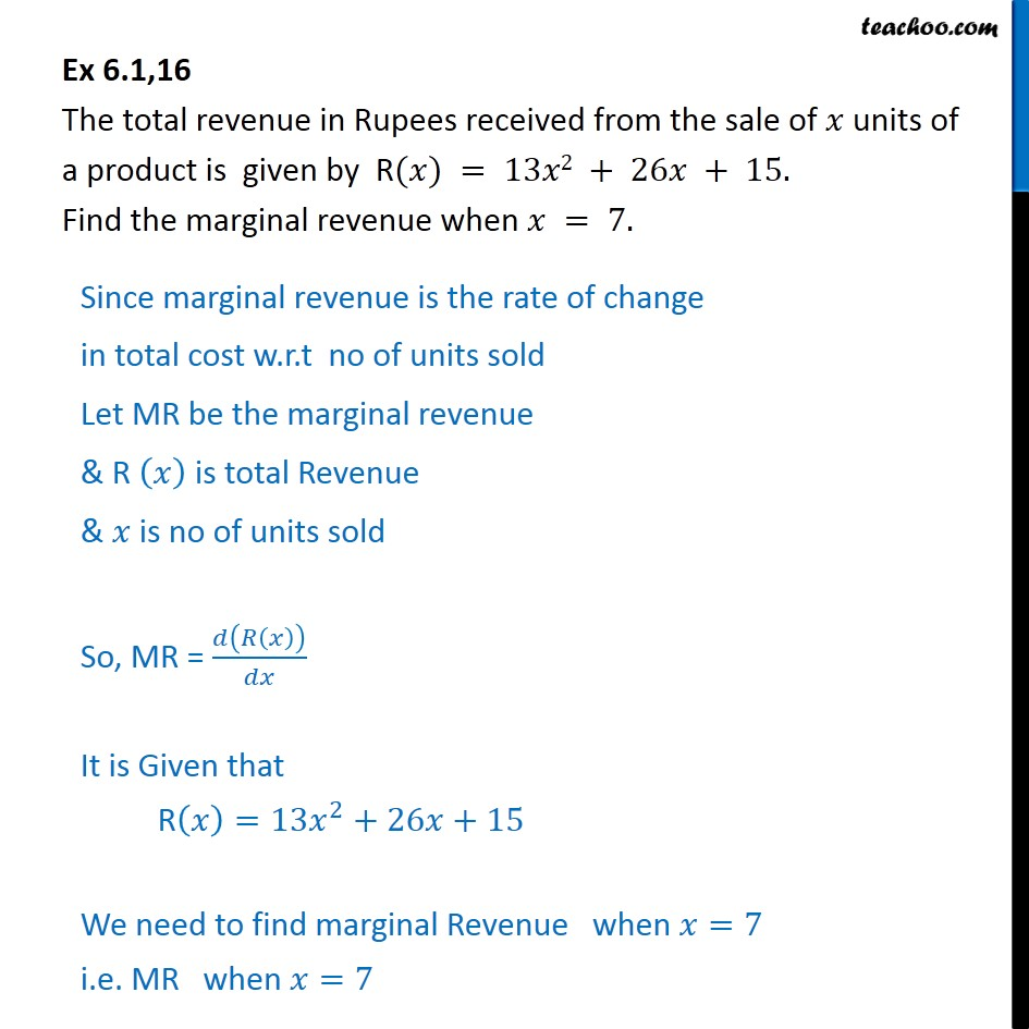 Ex 6.1, 16 - Total revenue received from sale of x units - Finding rate of change