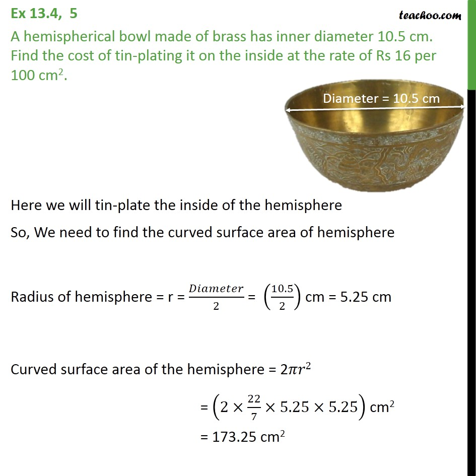 Ex 13.4, 5 - A hemispherical bowl made of brass has inner - Ex 13.4