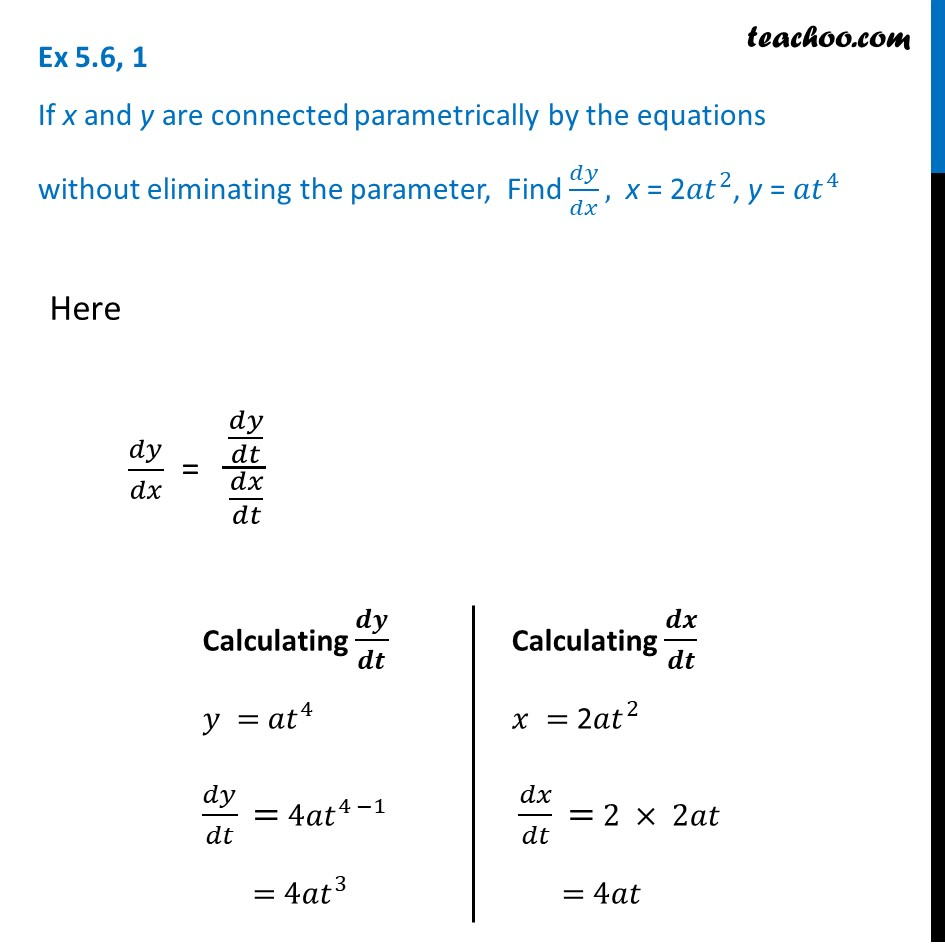 Ex 5.6, 1 - Find dy/dx, x = 2at2, y = at4 - Class 12 - Ex 5.6