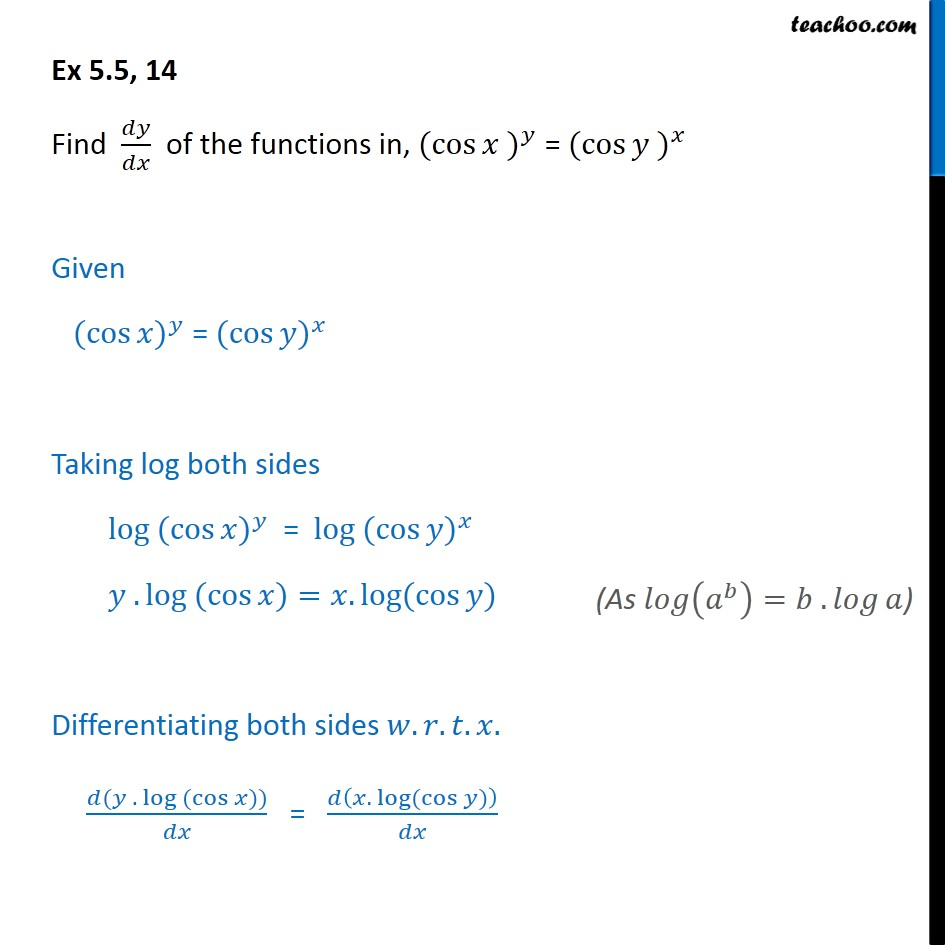 Ex 5.5, 14 - Find dy/dx of (cos x)y = (cos y)x - Logarithmic Differentiation - Type 1